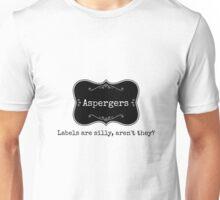 Aspergers Label Unisex T-Shirt