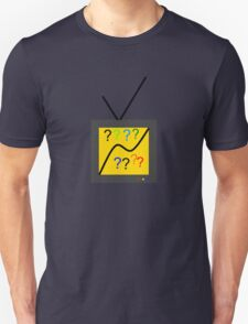 When Your TV Asks Why... Unisex T-Shirt