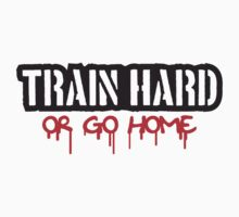 Train Hard Or Go Home Stamp by Style-O-Mat