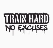 Train Hard No Excuses Logo by Style-O-Mat