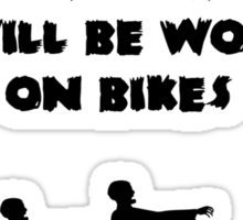 Cycling T Shirt - Zombie Apocalypse Will be Won on Bikes Sticker