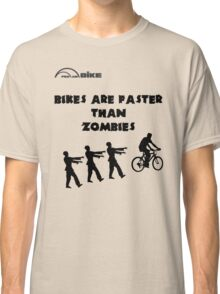 Cycling T Shirt - Bikes are Faster than Zombies Classic T-Shirt
