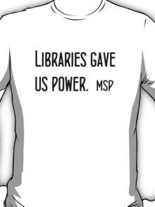 Libraries gave us power - Manic Street Preachers T-Shirt