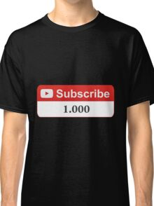 YouTube 1000 Subscribers Classic T-Shirt