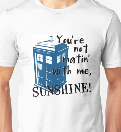 Not Matin' With Me Unisex T-Shirt