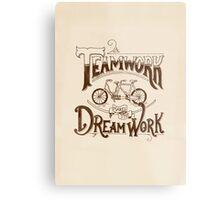 Teamwork Makes the Dream Work Metal Print