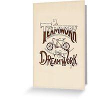 Teamwork Makes the Dream Work Greeting Card