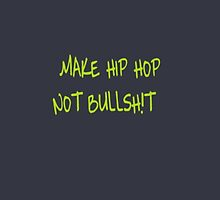 """Make Hip Hop - Not Bullsh!t""  by HHGA"