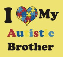 I Love My Autistic Brother Kids Clothes