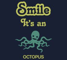 Smile it's an OCTOPUS Children's Clothing Kids Tee