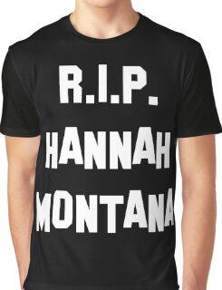MY R.I.P. Hannah Montana Shirt! Graphic T-Shirt