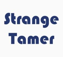 I'm gunna tame some sweet strange! T-Shirt