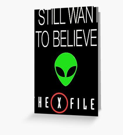X-File Still Want To Believe Alien Head Greeting Card