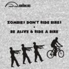 Cycling T Shirt - Zombies Don't Ride Bikes - Be Alive & Ride a Bike by ProAmBike