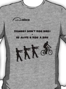 Cycling T Shirt - Zombies Don't Ride Bikes - Be Alive & Ride a Bike T-Shirt