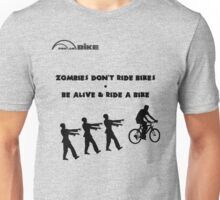 Cycling T Shirt - Zombies Don't Ride Bikes - Be Alive & Ride a Bike Unisex T-Shirt