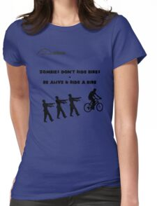 Cycling T Shirt - Zombies Don't Ride Bikes - Be Alive & Ride a Bike Womens Fitted T-Shirt