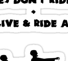 Cycling T Shirt - Zombies Don't Ride Bikes - Be Alive & Ride a Bike Sticker