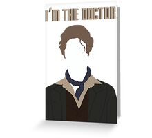 I'm The Doctor! - Paul McGann - Doctor Who Greeting Card