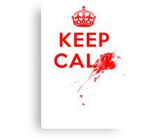 Don't Keep Calm! Canvas Print
