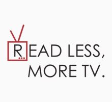 Read less, more TV by monkeybrain