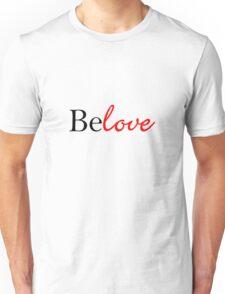 Belove Unisex T-Shirt