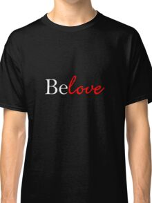 Belove Dark Classic T-Shirt