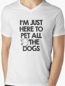 I Am just here to pet all the dogs Mens V-Neck T-Shirt
