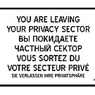 Your are leaving your Privacy Sector by jorges