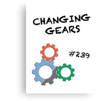 Changing Gears Canvas Print