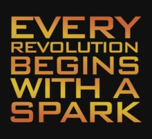 Every Revolution Begins with a Spark by glucern