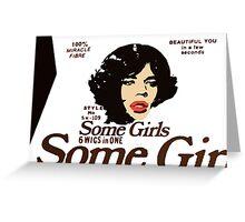 Some Girls Mick Greeting Card