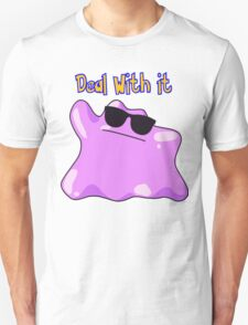 Ditto says deal with it T-Shirt