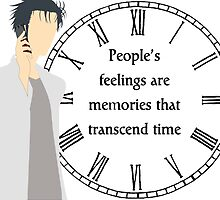 People's Feelings are Memories that Transcend Time by Zach M