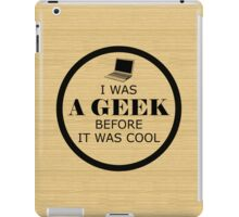 Geek Before It Was Cool iPad Case/Skin