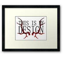 Hannibal - This is my Design Framed Print