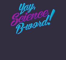 Science, B-word! T-Shirt