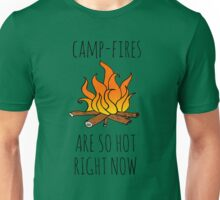 Camp-Fires are SO Hot Right Now Unisex T-Shirt