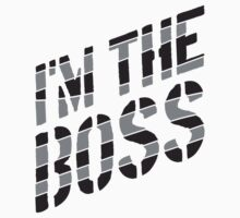 I'm The Boss Stripes Design by Style-O-Mat