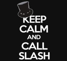 Keep Calm and Call Slash (Black Shirts) by JimmyJones