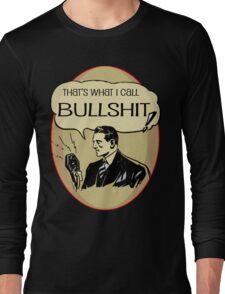 old timey bullshit Long Sleeve T-Shirt