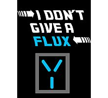 I don't give a FLUX Poster Photographic Print