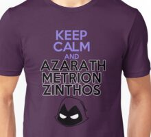 Keep Calm and Azarath Mentrion Zinthos Unisex T-Shirt
