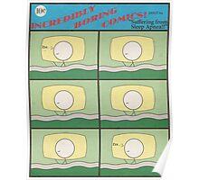 "Incredibly Boring Comics!! #7 - ""Suffering from Sleep Apnea"" Poster"
