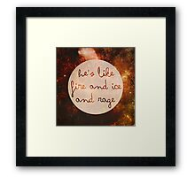 Doctor Who - He's like Fire and Ice and Rage Framed Print