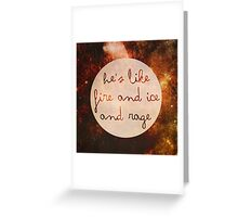 Doctor Who - He's like Fire and Ice and Rage Greeting Card