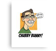 Chubby Bunny! Canvas Print