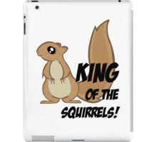 King of the Squirrels! iPad Case/Skin