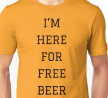 I'm Here For Free Beer | FreshThreadShop.com Unisex T-Shirt