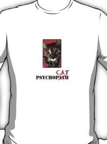 """Psycho""""CAT"""" #1 T-Shirt"""